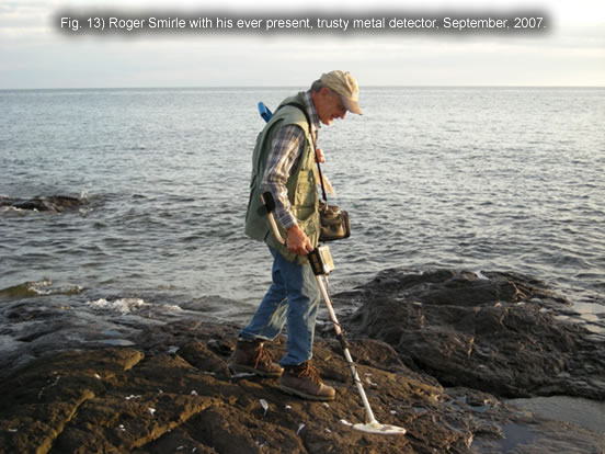 Fig. 13) Roger Smirle with his ever present, trusty metal detector, September, 2007.
